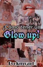 ─̇❥ᰰຼ¿Cómo tener un glow up? by fvckmyart