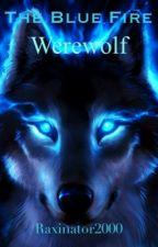 The Blue Fire Werewolf by Raxinator2000
