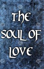 the soul of love by BrunaaSilva