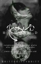 Jikook ff - Cold Hearted  by Brittbrittybritt