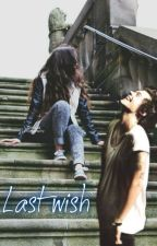 Last wish (Harry Styles SK) by Nell636