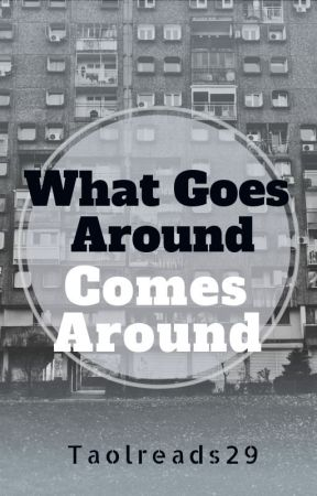 What Goes Around Comes Around by taolreads29