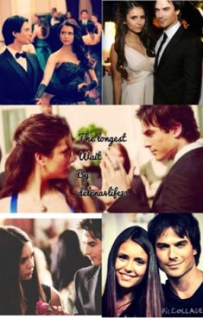 The longest wait (a delena fanfic) ( on hold) by Delena4life13