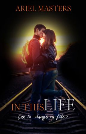 In This Life (A Christian Romance) (On Hold) by ArielMasters