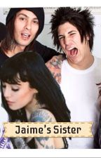 Jaime's Sister (Pierce the veil Fanfiction) by gerardwayshappyplace