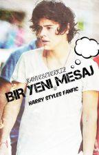 Bir Yeni Mesaj (Harry Styles FanFic) by kahveseverkiz
