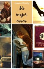Mi mejor error (one shot) by MadameWeasley