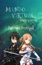 Mundo Virtual (Kirito x Asuna) by PatriciaPortugal