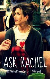 Ask Rachel by RachelKarenGreen