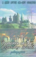 Romance in the Wizarding World (A Harry Potter One-Shot Collection) by arrow_to_the_heart