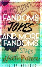Fandoms, Jokes, and More Fandoms #Wattys2016 by nikoleelrose