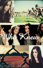 Who Knew (camren) by camrenkordied
