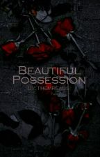 Beautiful Possession by Themreads