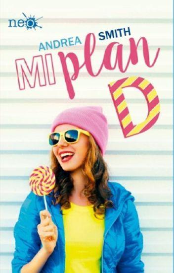 Mi plan D  ©  #Wattys2015