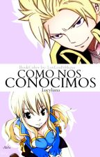 Como nos conocimos ( Fairy tail ) by UtaoNya