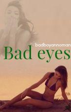 Bad eyes  by badboyannoman