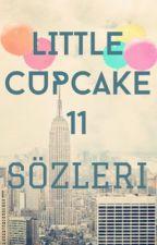 littlecupcake11 Sözleri by littlecupcake11