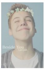Beside you|Matt Espinosa Fanfic DISCONTINUED by delosional