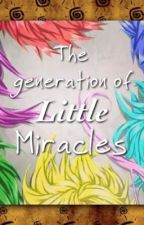 The Generation of little miracles by KAT_the_ninja19