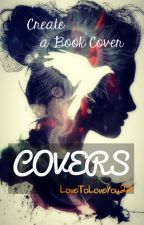 Covers ~ by LoveToLoveYou22