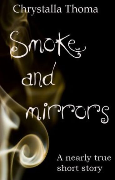 Smoke and Mirrors by Chrystalla