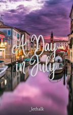 A Day in July (On-Going) by Unexpected_k