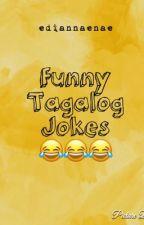 Funny Tagalog Jokes by Charlemaeeee1015