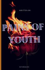 Pains of Youth by Rstars2love