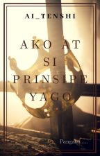 Ako at Si Prinsipe Yago by Ai_Tenshi