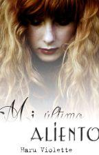 Mi último aliento by valitis08