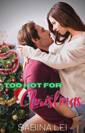 TOO HOT FOR CHRISTMAS (COMPLETE) by sabina_lei