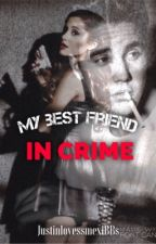 My Best Friend in Crime: Jason McCann Love Story by JustinlovessmexiBBs