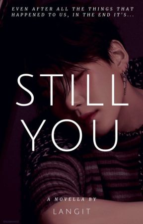 STILL YOU by this_is_haven