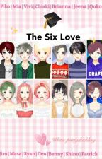 The Six Love  by prittyduckling