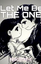 Let Me Be The One ❤ by heartrainworld