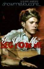 You Want Me? Beg For Me [Niam] by ziallcentric