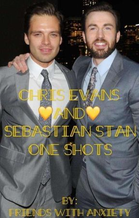 Chris Evans and Sebastian Stan One Shots by FriendsWithAnxiety