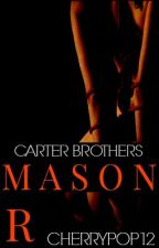 Carter Brothers: Mason by cherrypop12