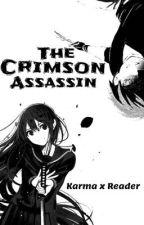 Th Crimson Assassin (Karma x Reader) by _Anime4Lyfe