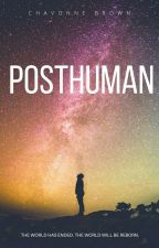 POSTHUMAN by ChavonneBrown
