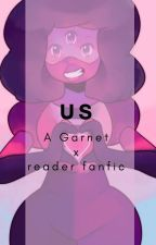 Us | Garnet x Reader | by PizzaPeridotX