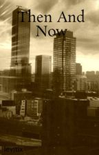 Then And Now by levitix
