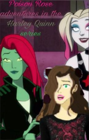 Poison Rose Adventures in the Harley Quinn series by sparkle123tt