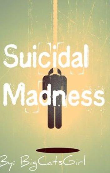 Suicidal Madness