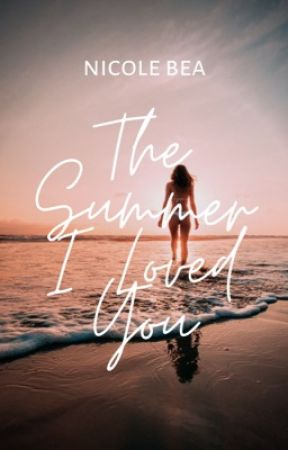 The Summer I Loved You by seasidebreezes