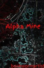 Alpha Mine by bookwormartist