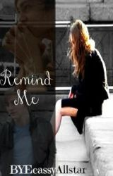 Remind Me (A Before You Exit fanfic) by BYEcassy