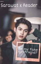 Be my fake girlfriend? Sarawat x reader by Cuttiecat72