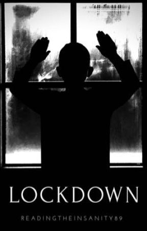 Lockdown by ReadingtheInsanity89