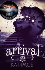 ARRIVAL by PaceYurself